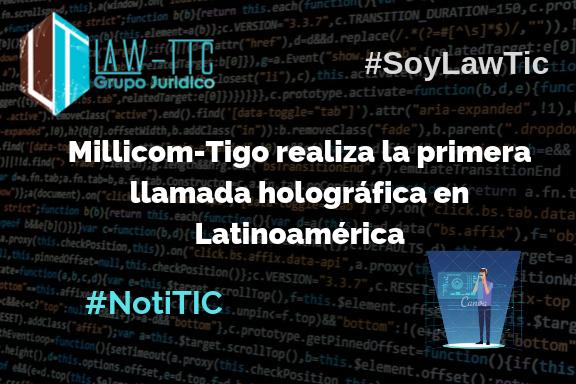 Millicom-Tigo realiza la primera llamada holográfica en Latinoamérica