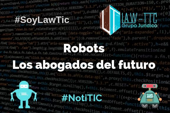 Robots. Los abogados del futuro